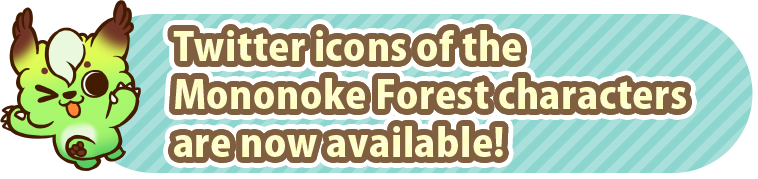 Twitter icons of the Mononoke Forest characters are now available!